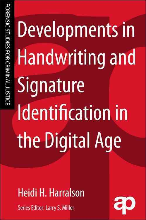 Developments in Handwriting and Signature Identification in the Digital Age By Harralson, Heidi/ Miller, Larry S. (EDT)