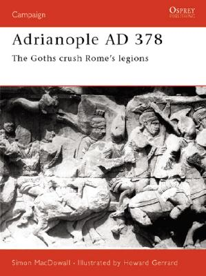 Adrianople Ad 378 By MacDowall, Simon